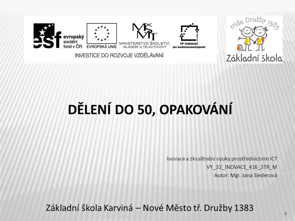 DĚLENÍ DO 50, OPAKOVÁNÍ Základní škola Karviná – Nové Město tř.