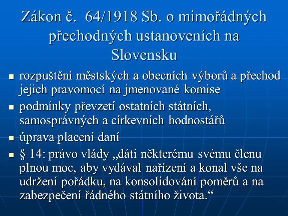Zákon č. 64/1918 Sb. o mimořádných přechodných ustanoveních na Slovensku rozpuštění městských a obecních výborů a přechod jejich pravomocí na jmenovan