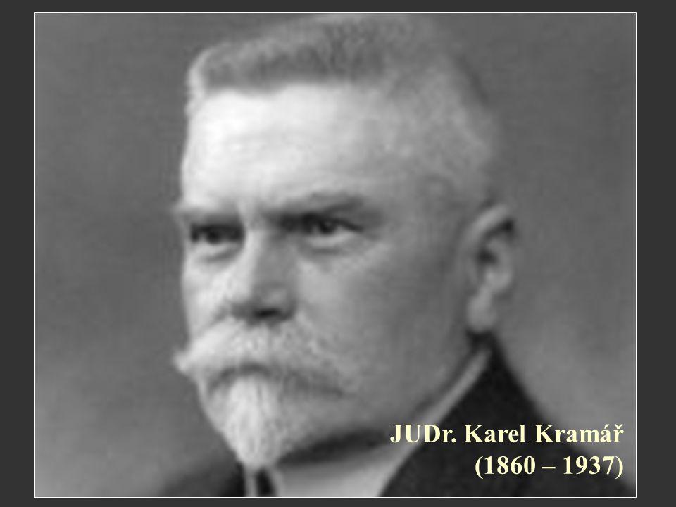 JUDr. Karel Kramář (1860 – 1937)