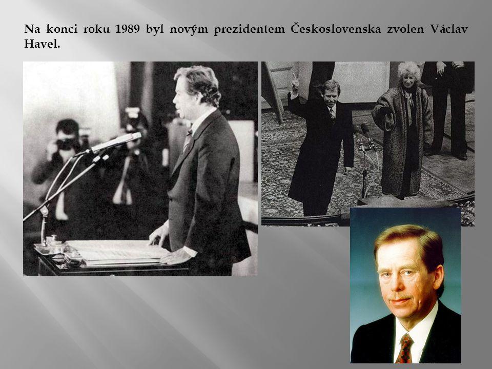 Na konci roku 1989 byl novým prezidentem Československa zvolen Václav Havel.