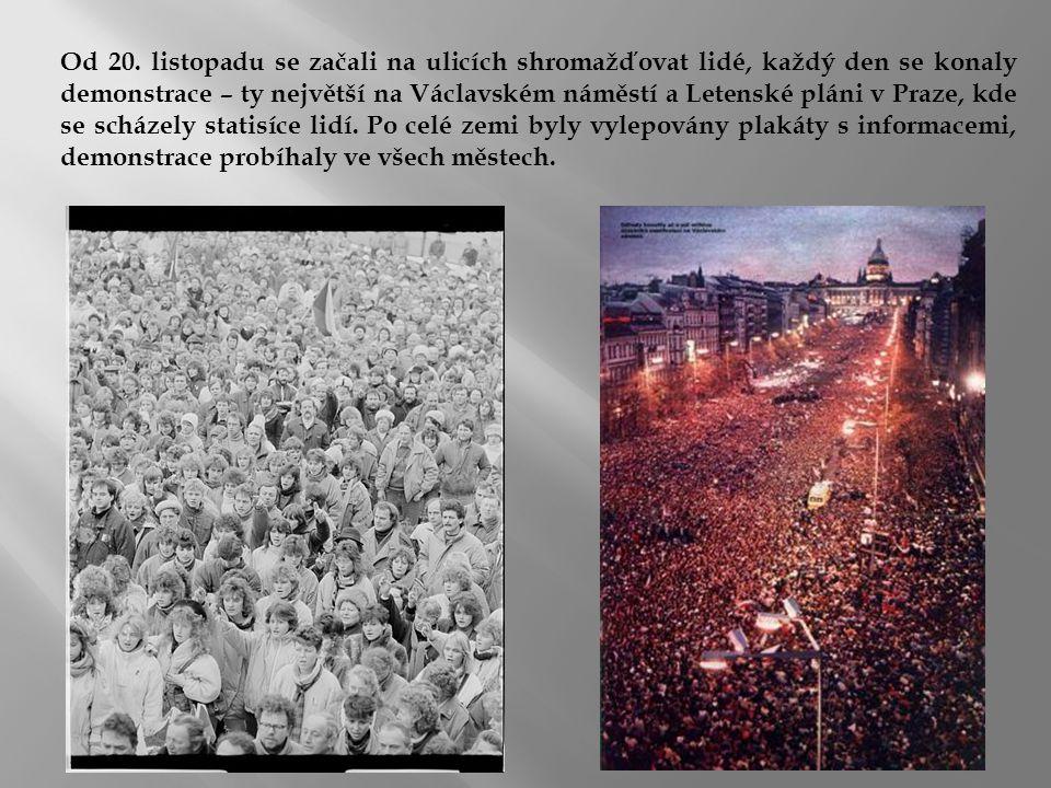 Od 20. listopadu se začali na ulicích shromažďovat lidé, každý den se konaly demonstrace – ty největší na Václavském náměstí a Letenské pláni v Praze,