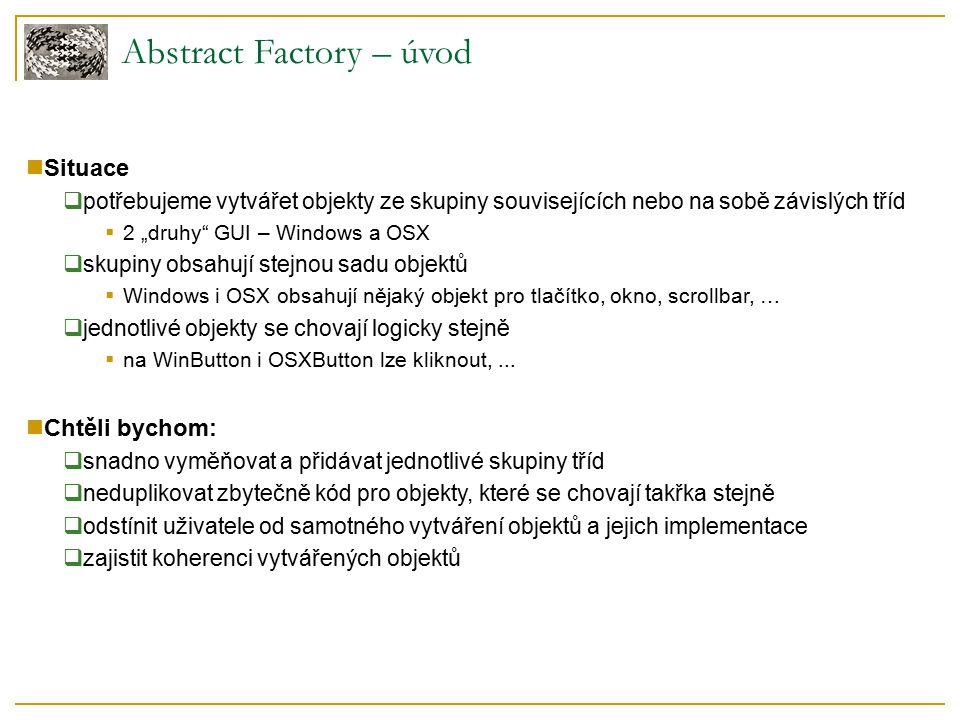 Abstract Factory – idea práce Co s tím.