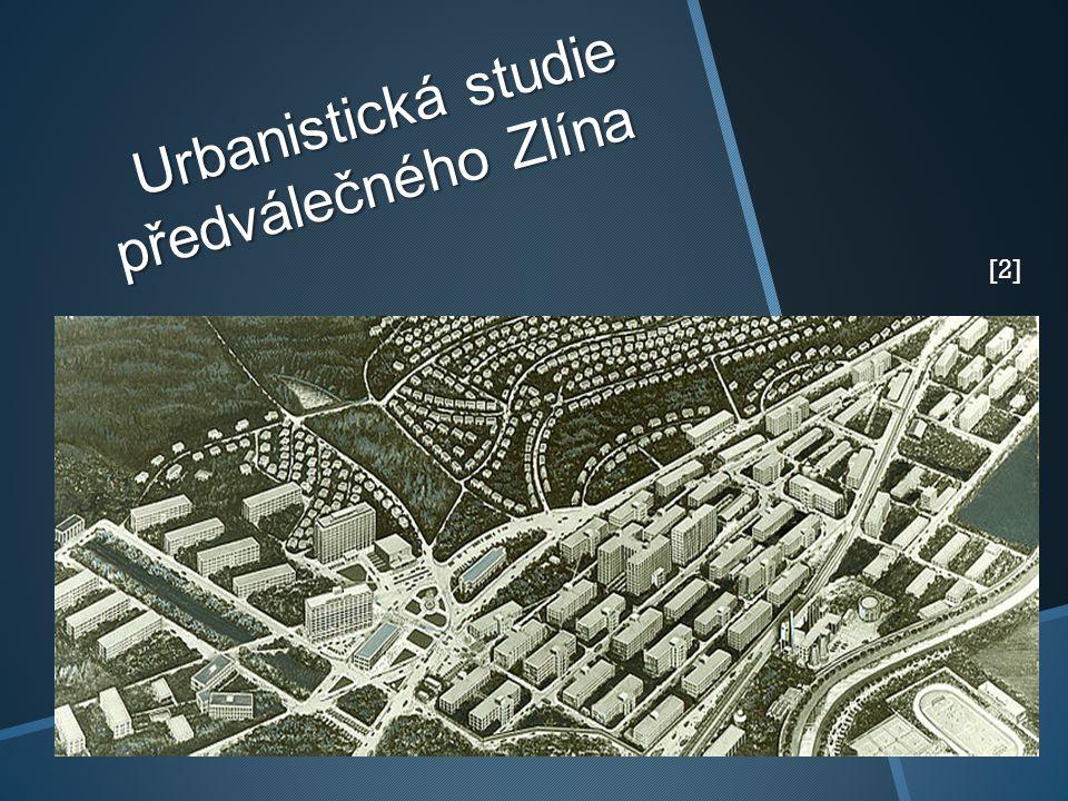 Urbanistická studie předválečného Zlína [2]