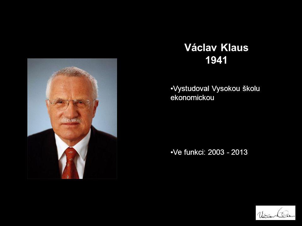 Vystudoval Vysokou školu ekonomickou Ve funkci: 2003 - 2013 Václav Klaus 1941
