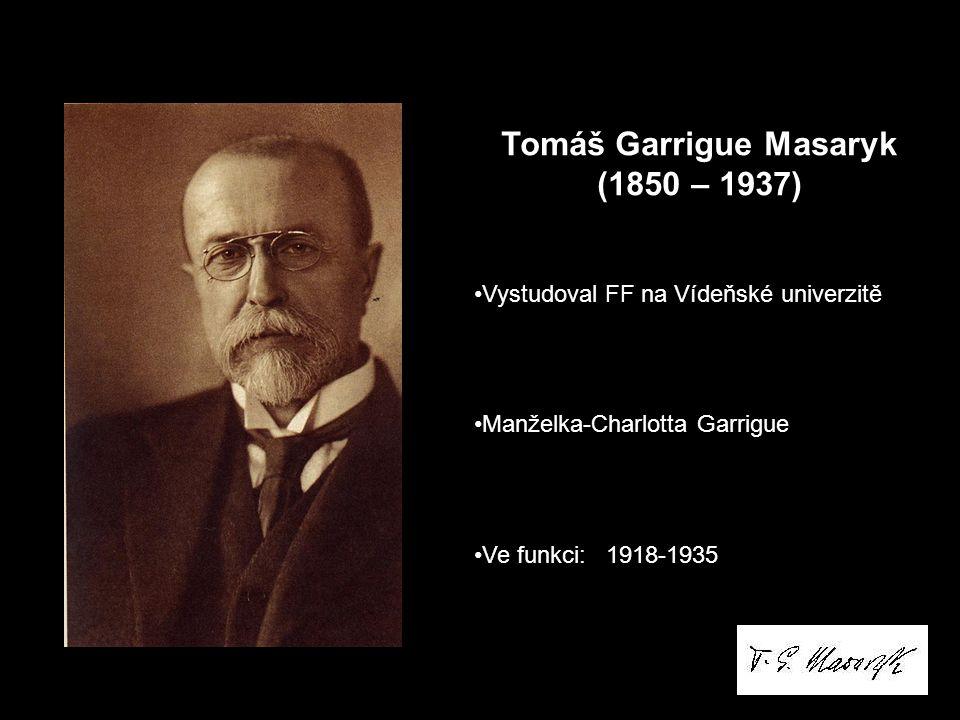 Vystudoval FF na Vídeňské univerzitě Manželka-Charlotta Garrigue Ve funkci: 1918-1935 Tomáš Garrigue Masaryk (1850 – 1937)