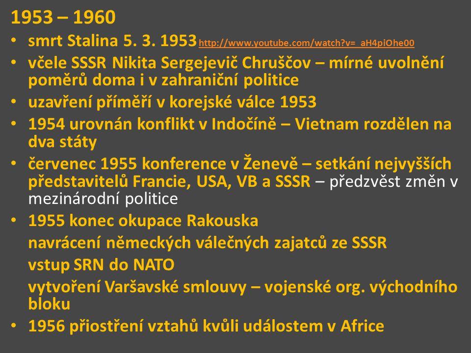 1953 – 1960 smrt Stalina 5.3.
