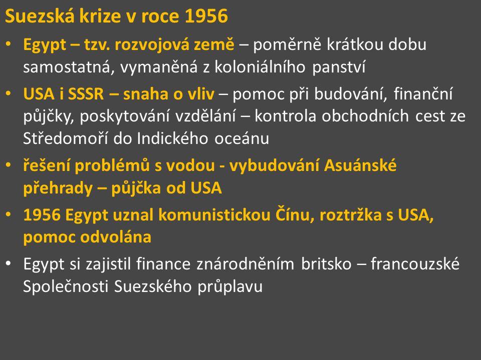 Suezská krize v roce 1956 Egypt – tzv.