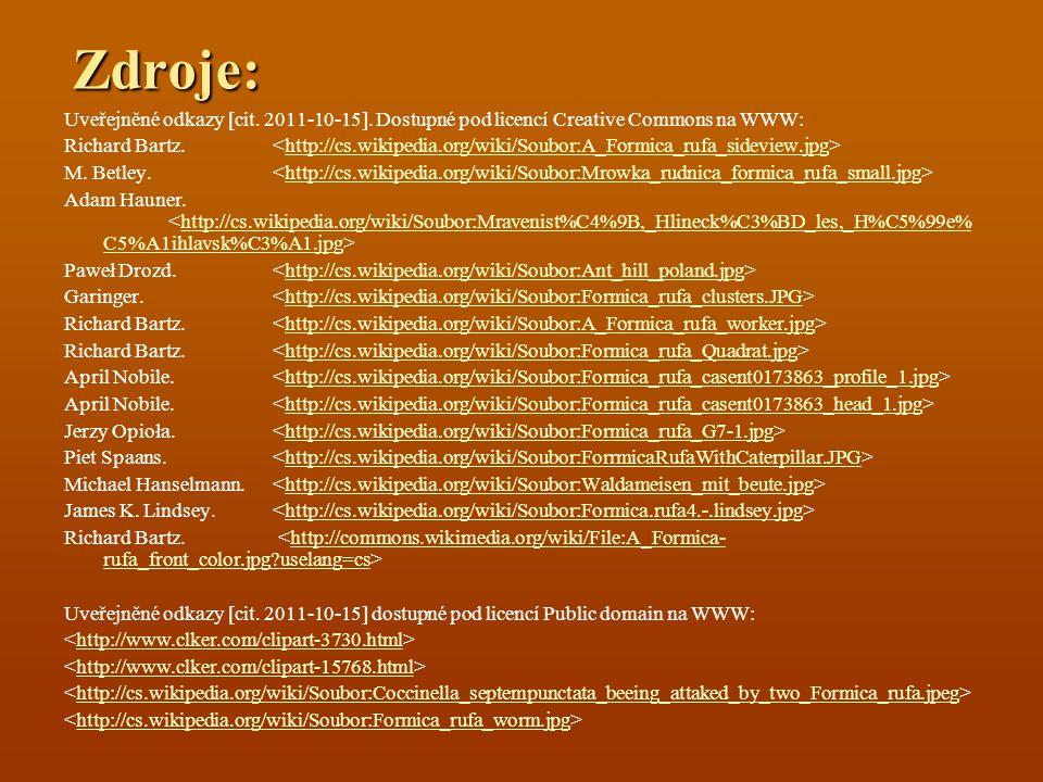 Zdroje: Uveřejněné odkazy [cit. 2011-10-15]. Dostupné pod licencí Creative Commons na WWW: Richard Bartz. http://cs.wikipedia.org/wiki/Soubor:A_Formic