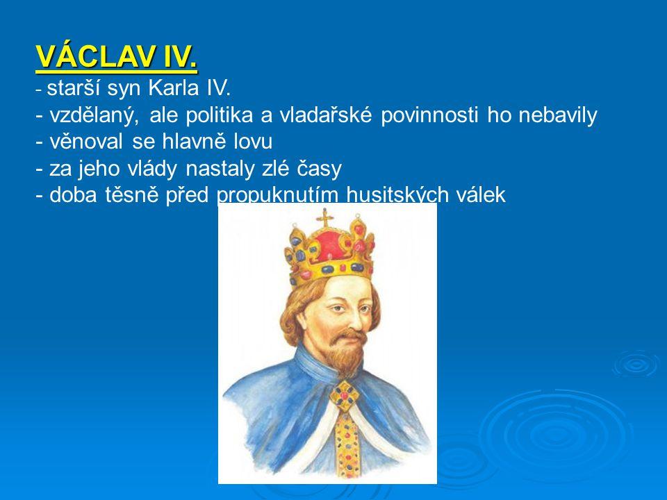 VÁCLAV IV.- starší syn Karla IV.