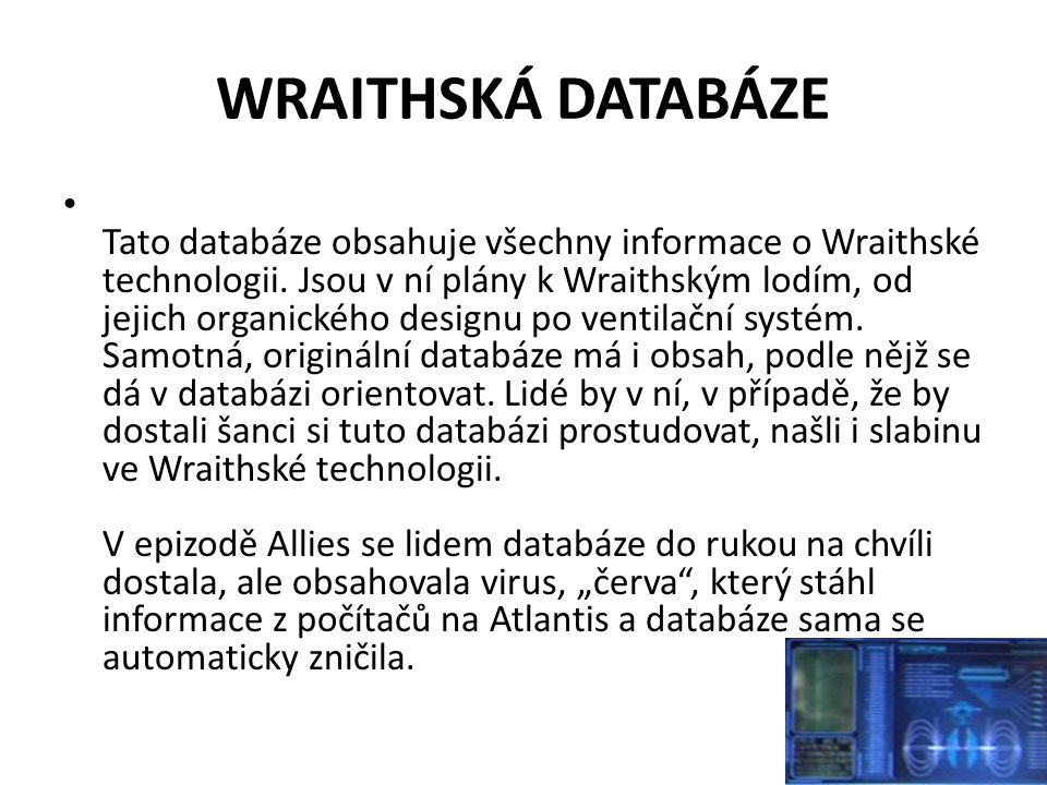 WRAITHSKÁ DATABÁZE Tato databáze obsahuje všechny informace o Wraithské technologii.