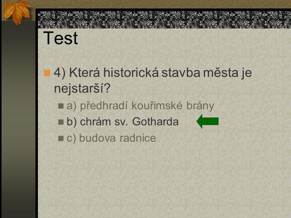 Test 4) Která historická stavba města je nejstarší.