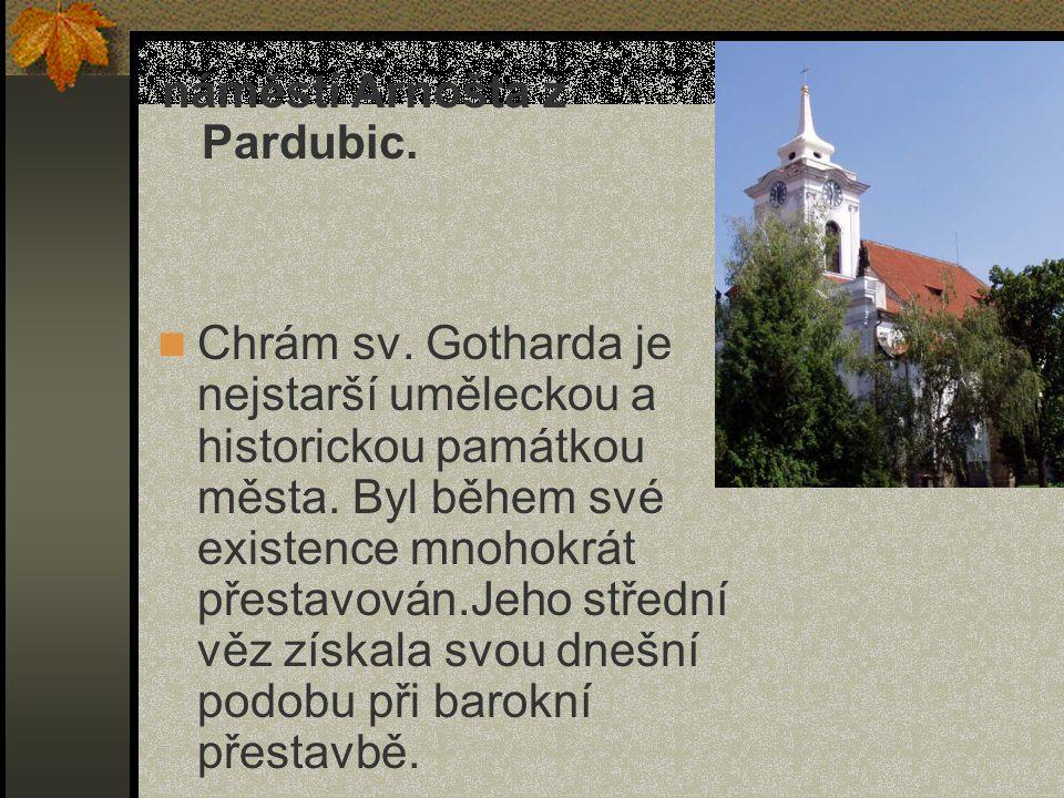 Chrám sv. Gotharda je nejstarší uměleckou a historickou památkou města. Byl během své existence mnohokrát přestavován.Jeho střední věz získala svou dn