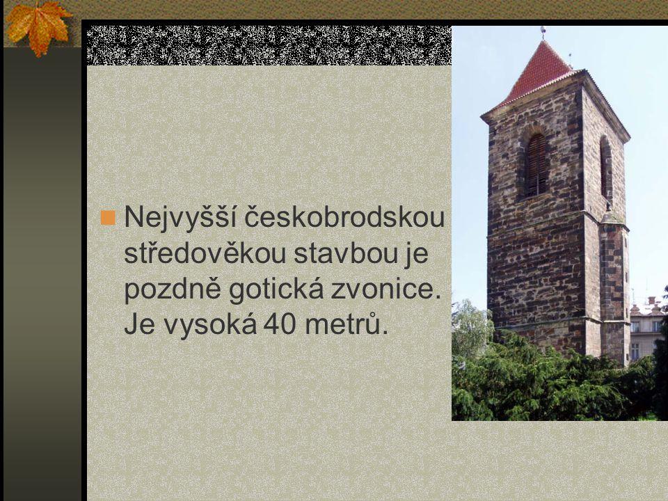 Nejvyšší českobrodskou středověkou stavbou je pozdně gotická zvonice. Je vysoká 40 metrů.