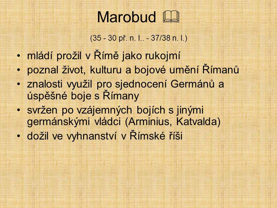 Markomanská říše  1.století našeho letopočtu germánské kmeny sjednotil král Marobud vedl úspěšné (markomanské) války s římskou říší Zdroj: http://img