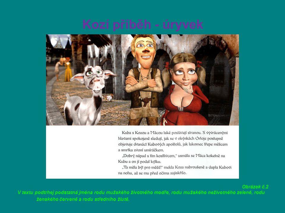 Kozí příběh - úryvek Obrázek č.2 V textu podtrhej podstatná jména rodu mužského životného modře, rodu mužského neživotného zeleně, rodu ženského červeně a rodu středního žlutě.