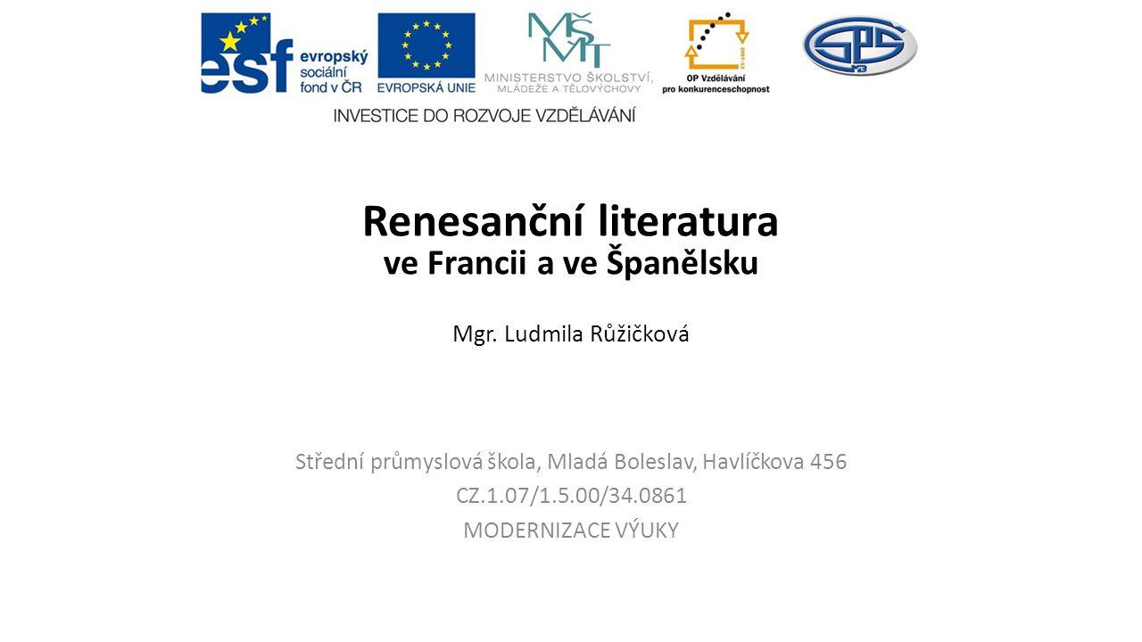 Renesanční literatura ve Francii a ve Španělsku Mgr.