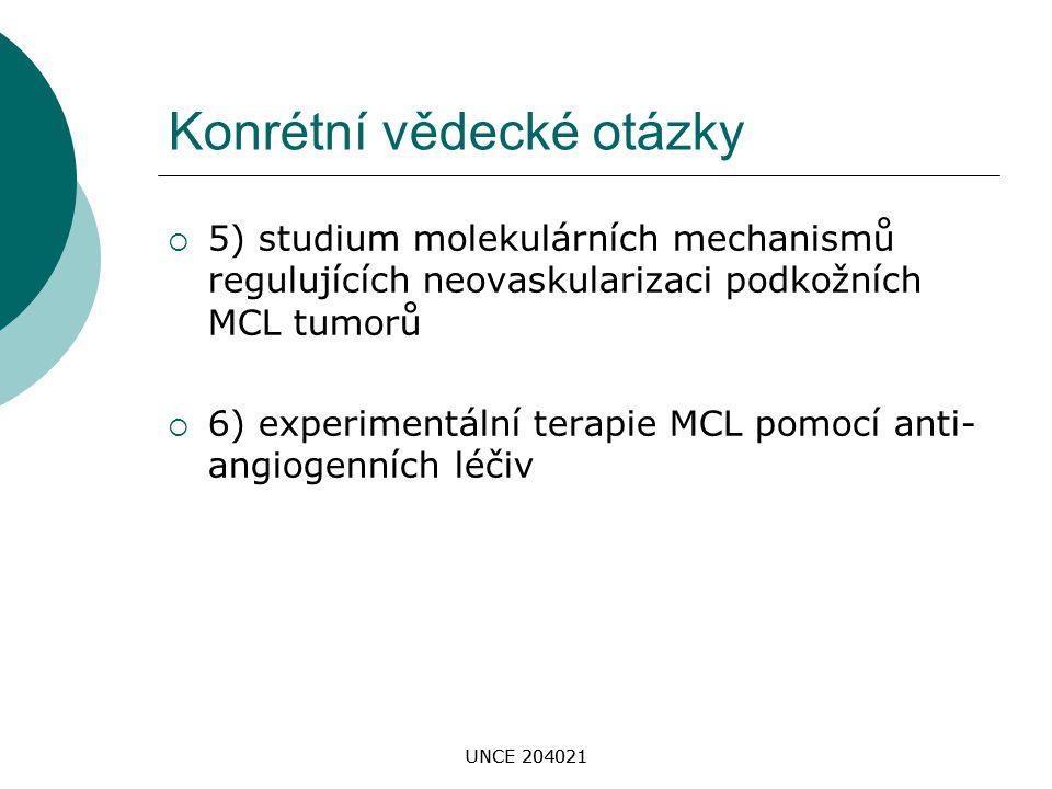 UNCE 204021 Konrétní vědecké otázky  5) studium molekulárních mechanismů regulujících neovaskularizaci podkožních MCL tumorů  6) experimentální tera