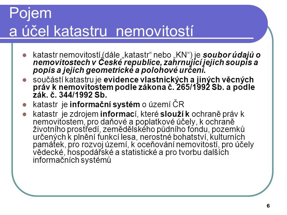 """6 Pojem a účel katastru nemovitostí katastr nemovitostí (dále """"katastr"""" nebo """"KN"""") je soubor údajů o nemovitostech v České republice, zahrnující jejic"""