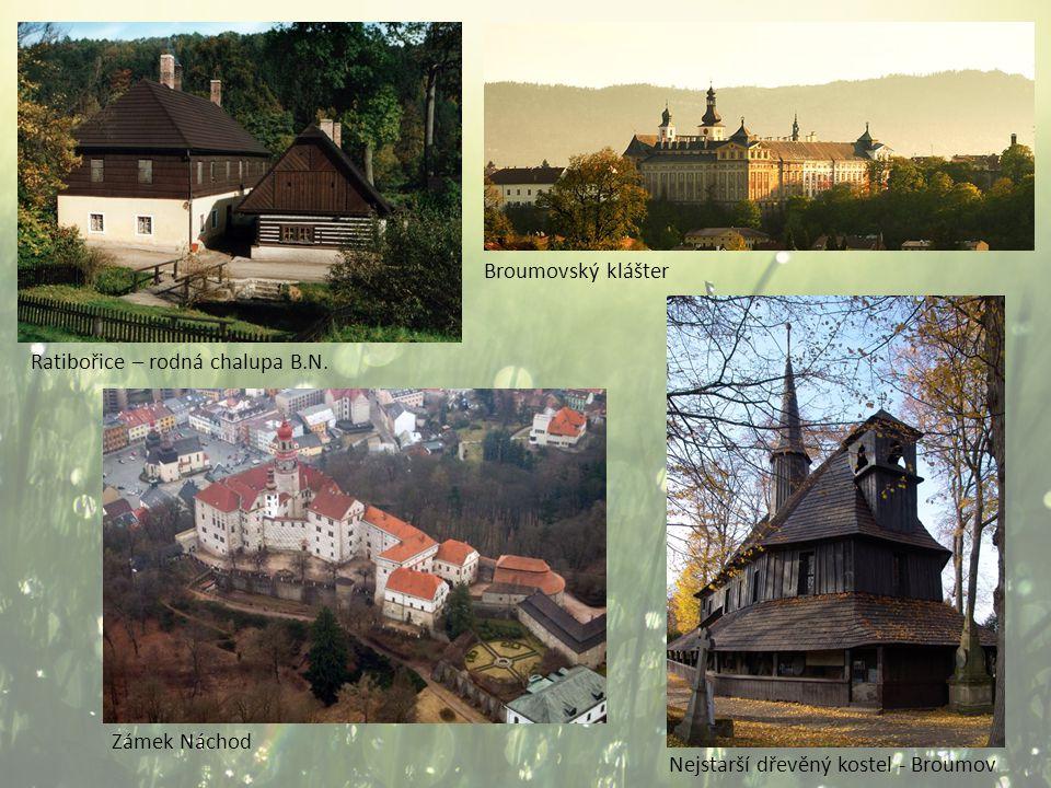 Ratibořice – rodná chalupa B.N. Broumovský klášter Zámek Náchod Nejstarší dřevěný kostel - Broumov