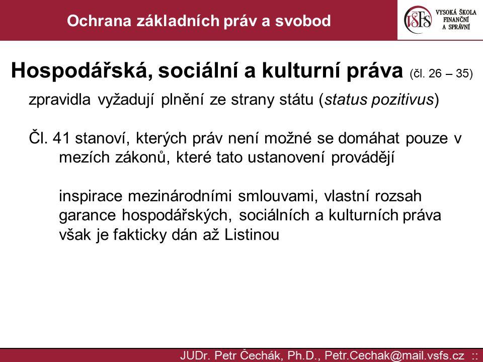 JUD r. Petr Čechák, Ph.D., Petr.Cechak @ mail. vsfs.cz :: Ochrana základních práv a svobod Hospodářská, sociální a kulturní práva (čl. 26 – 35) zpravi