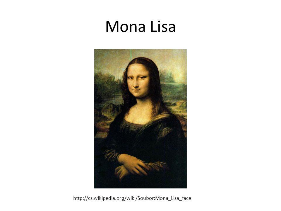 Mona Lisa http://cs.wikipedia.org/wiki/Soubor:Mona_Lisa_face