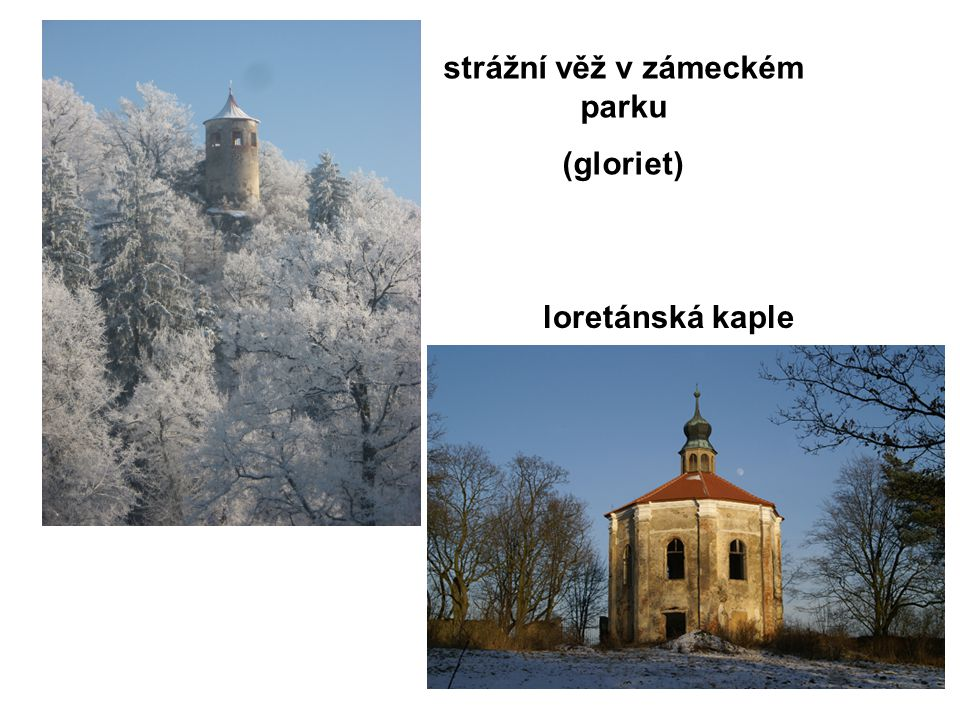 strážní věž v zámeckém parku (gloriet) loretánská kaple