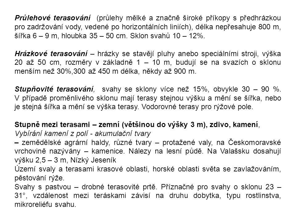Vojenské antropogenní (militární) tvary Historické, současné, povrchové, podzemní konvexní, konkávní, lokální, lineární Obranné valy, hradby Obranné příkopy (značné rozměry), zákopy (násep k ochraně), okopy (pro jednotlivce) Hradní příkopy Pevnostní města s obrannými valy a příkopy Olomouc – neznatelné, Terezín, Krátery po granátech (Vietnam, 20 mil výbuchových kráterů o průměru 6-16 m, a hloubce 1,6 – 6 m).