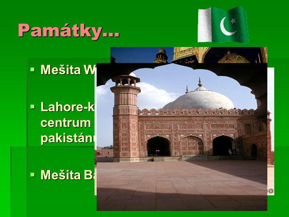 Památky…  Mešita Wazir Kua  Lahore-kulturní centrum pakistánu  Mešita Badshahi