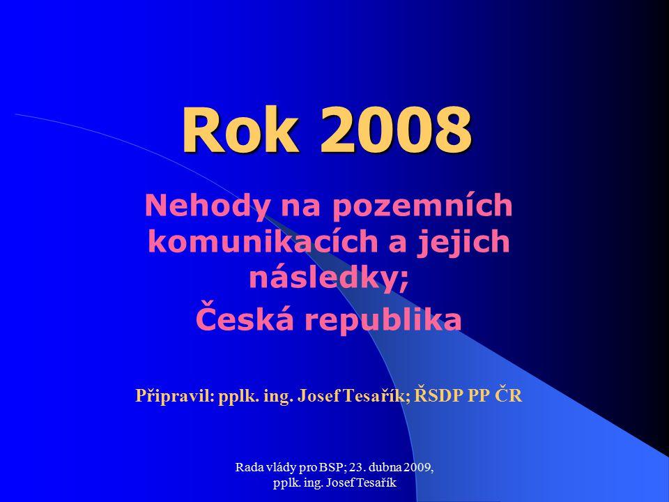 Rada vlády pro BSP; 23.dubna 2009, pplk. ing.