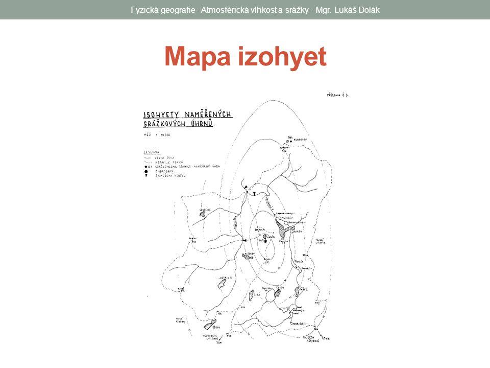 Mapa izohyet Fyzická geografie - Atmosférická vlhkost a srážky - Mgr. Lukáš Dolák