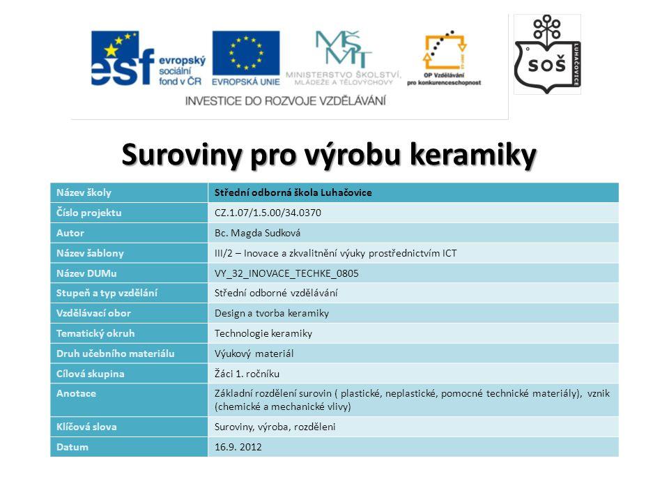 Název školyStřední odborná škola Luhačovice Číslo projektuCZ.1.07/1.5.00/34.0370 AutorBc.