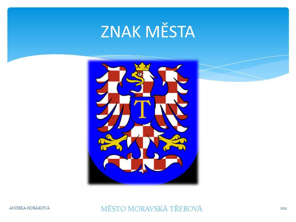 MĚSTO MORAVSKÁ TŘEBOVÁ Moravská Třebová 2011ANDREA HORÁKOVÁ