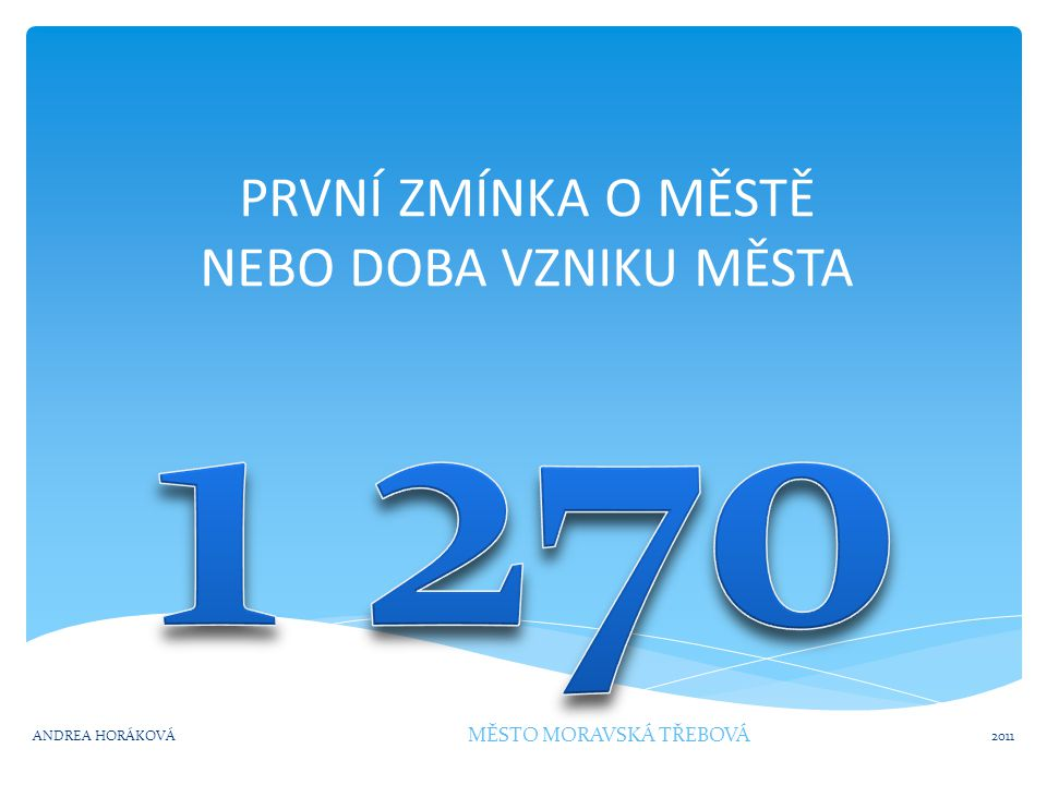 ZNAK MĚSTA 2011ANDREA HORÁKOVÁ MĚSTO MORAVSKÁ TŘEBOVÁ