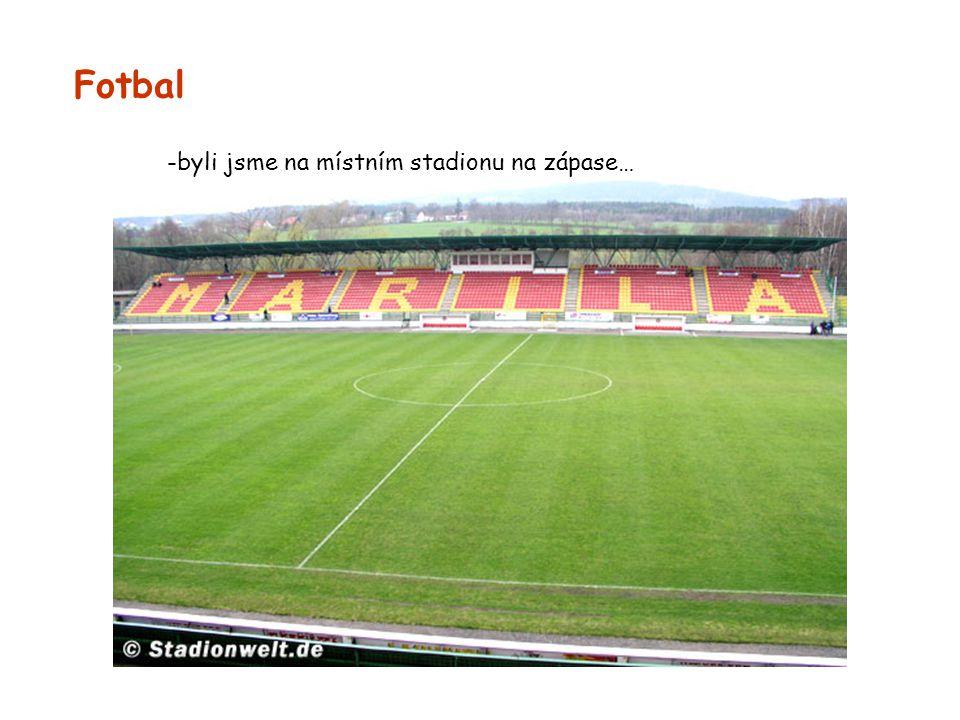 -byli jsme na místním stadionu na zápase… Fotbal