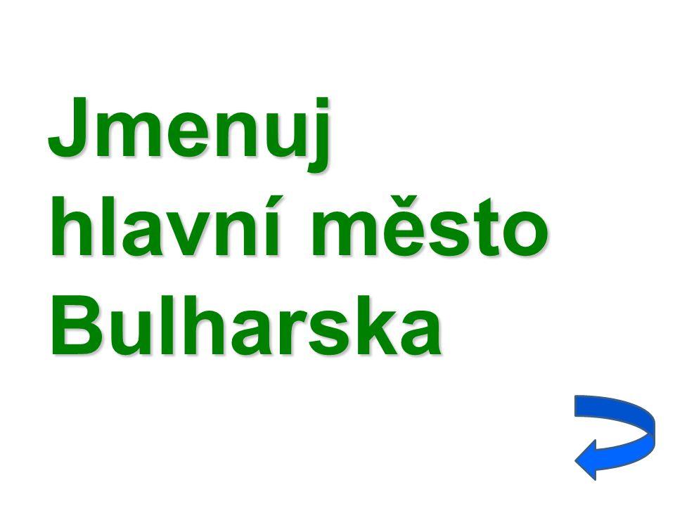 Jmenuj hlavní město Bulharska