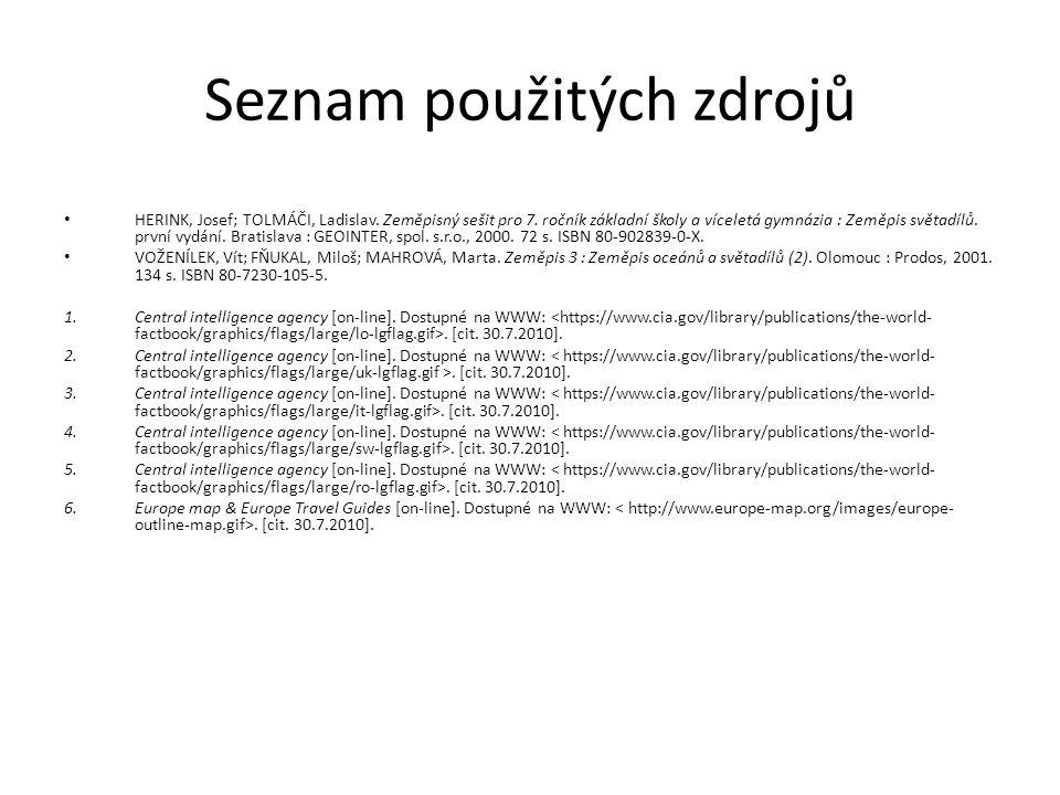 Seznam použitých zdrojů HERINK, Josef; TOLMÁČI, Ladislav.