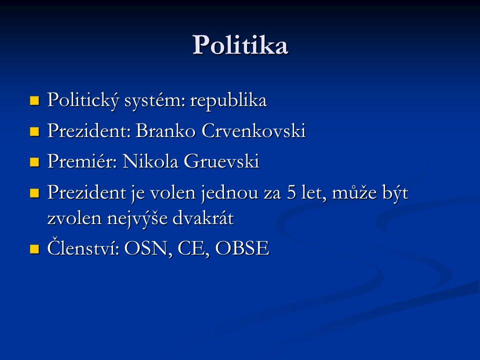 Politika Politický systém: republika Politický systém: republika Prezident: Branko Crvenkovski Prezident: Branko Crvenkovski Premiér: Nikola Gruevski