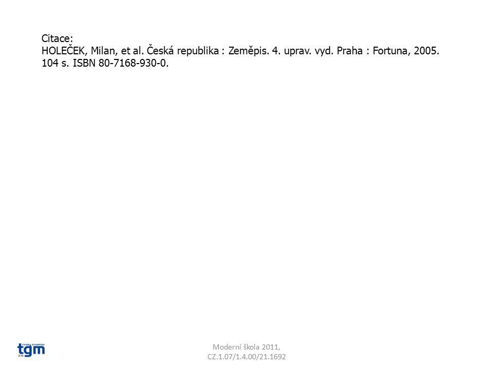 Moderní škola 2011, CZ.1.07/1.4.00/21.1692 Citace: HOLEČEK, Milan, et al.