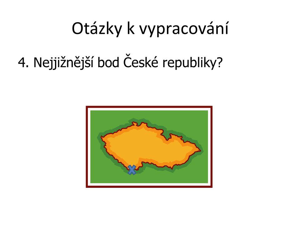 Otázky k vypracování 4. Nejjižnější bod České republiky?