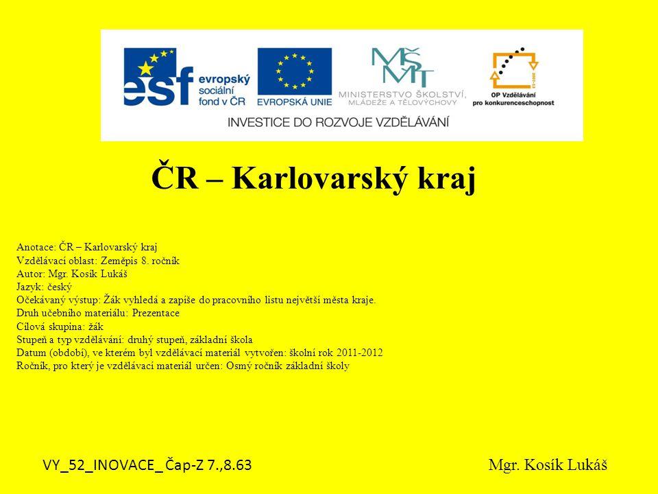 Anotace: ČR – Karlovarský kraj Vzdělávací oblast: Zeměpis 8.