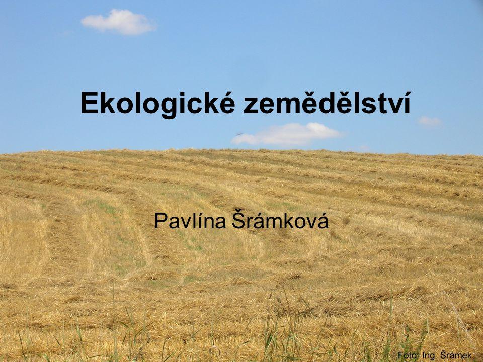 Ekologické zemědělství Pavlína Šrámková