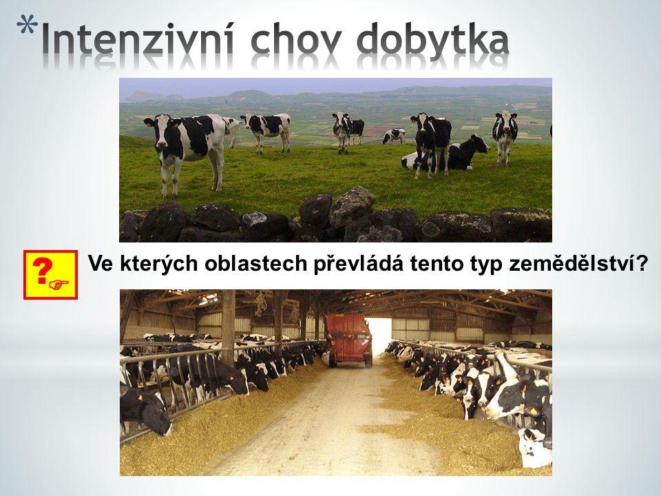  ? Ve kterých oblastech převládá tento typ zemědělství?