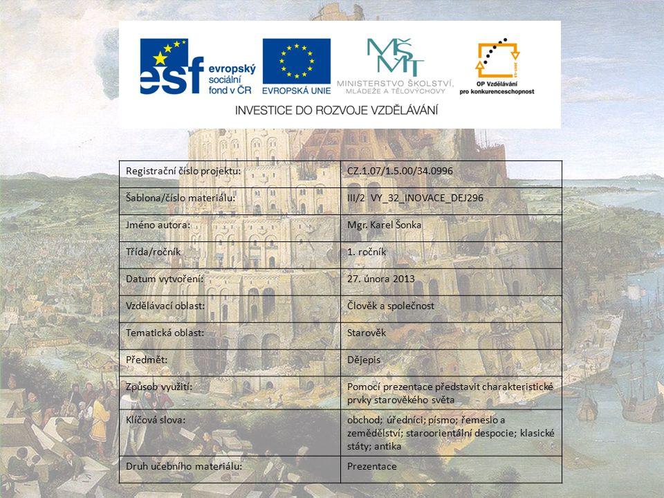 Registrační číslo projektu:CZ.1.07/1.5.00/34.0996 Šablona/číslo materiálu:III/2 VY_32_INOVACE_DEJ296 Jméno autora:Mgr.