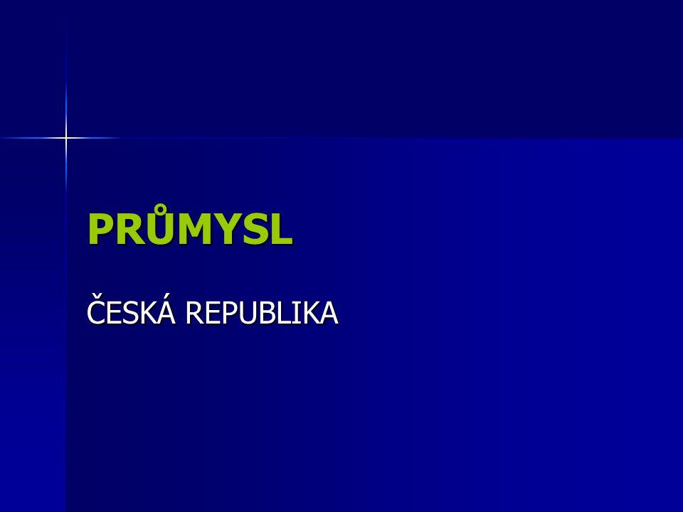 PRŮMYSL ČESKÁ REPUBLIKA