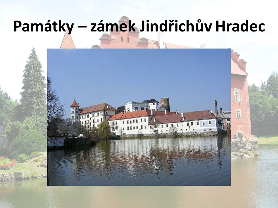 Památky – zámek Jindřichův Hradec