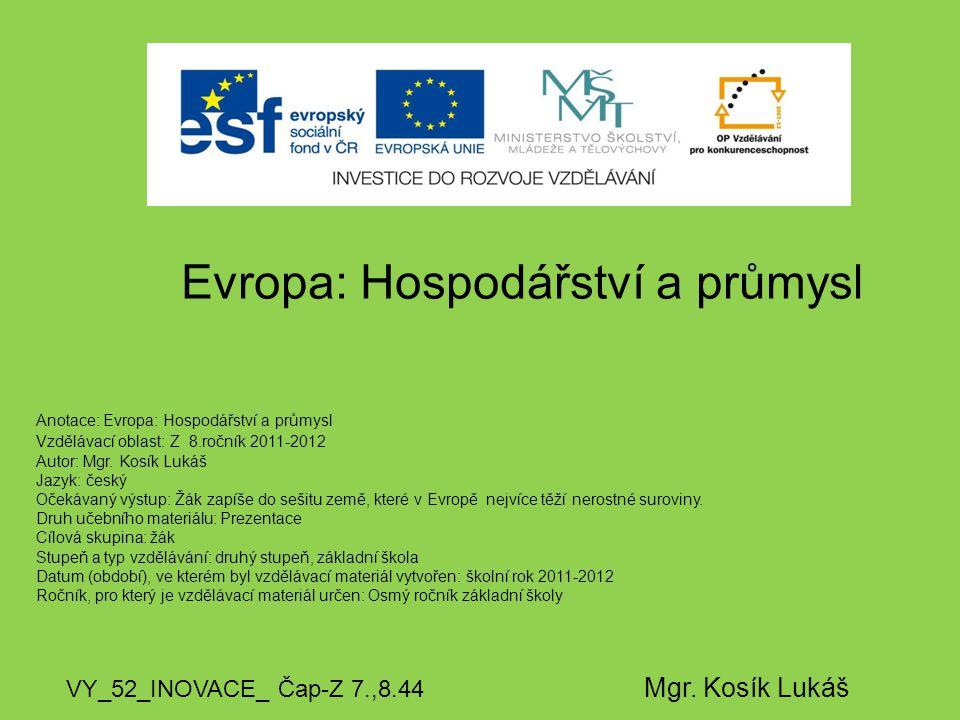 Evropa: Hospodářství a průmysl VY_52_INOVACE_ Čap-Z 7.,8.44 Mgr.