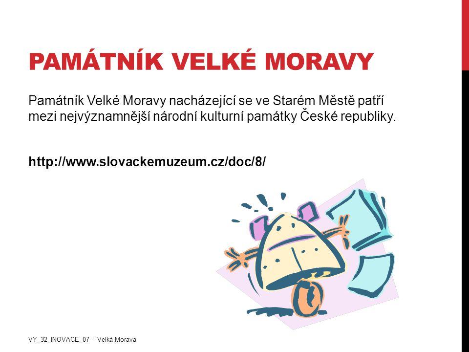 PAMÁTNÍK VELKÉ MORAVY Památník Velké Moravy nacházející se ve Starém Městě patří mezi nejvýznamnější národní kulturní památky České republiky. http://