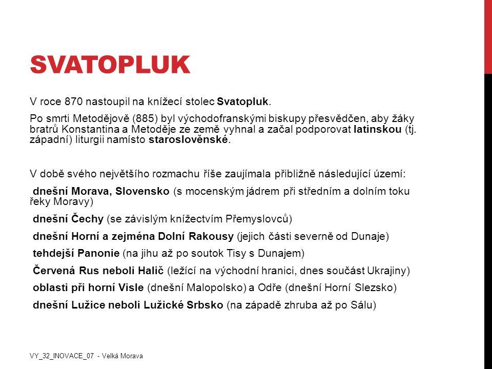 SVATOPLUK V roce 870 nastoupil na knížecí stolec Svatopluk. Po smrti Metodějově (885) byl východofranskými biskupy přesvědčen, aby žáky bratrů Konstan