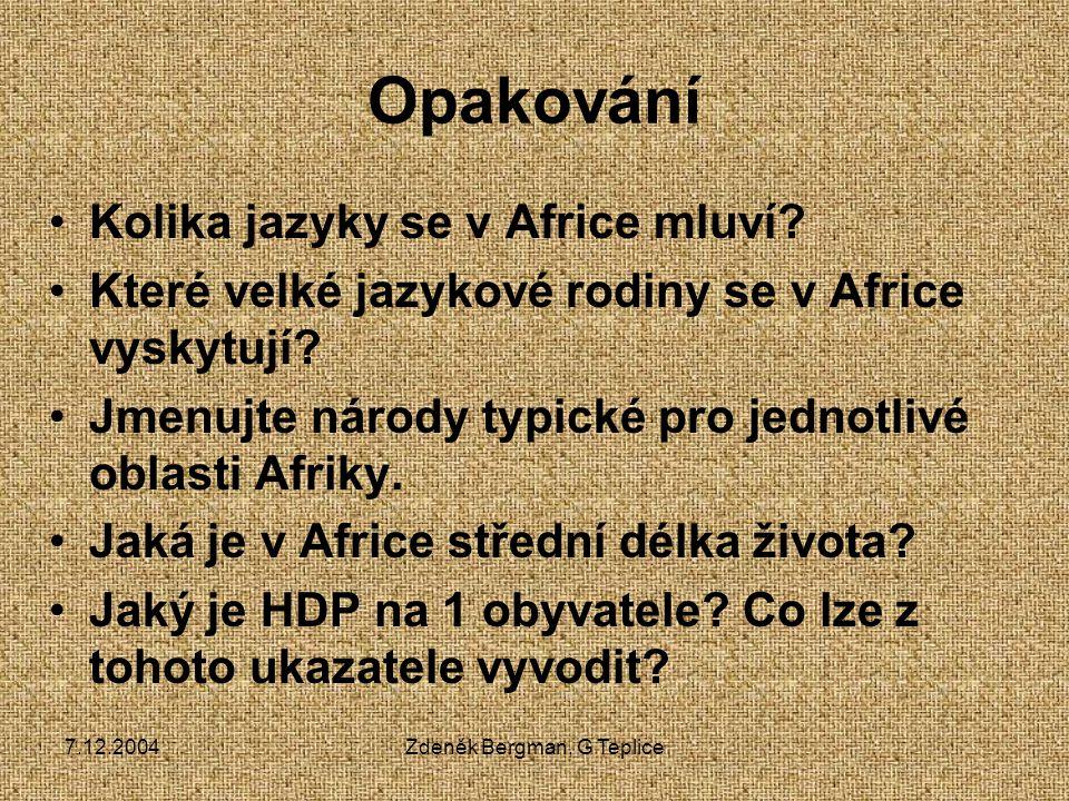 7.12.2004Zdeněk Bergman, G Teplice Opakování Kolika jazyky se v Africe mluví.