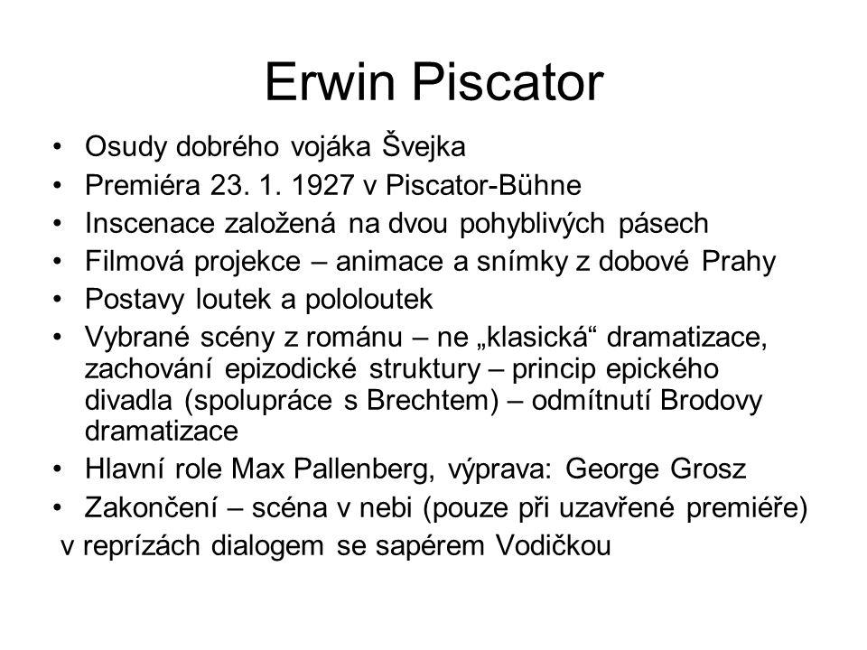 Erwin Piscator Osudy dobrého vojáka Švejka Premiéra 23.